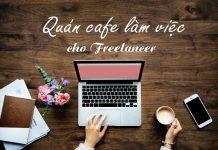 Quán cafe làm việc cho Freelancer tại Hà Nội