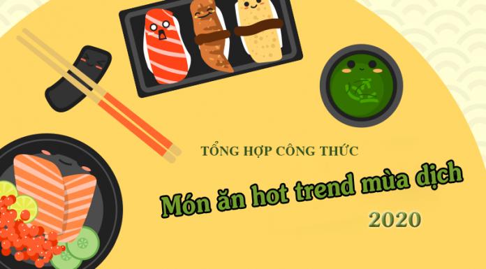 Bài tổng hợp món ăn hot trend mùa dịch