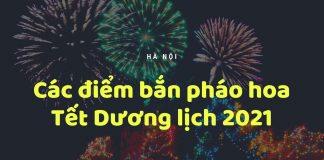3 điểm bắn pháo hoa tết dương lịch ở Hà Nội