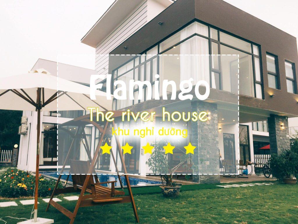 The River House - Bạch yến - Flamingo Villa Owner